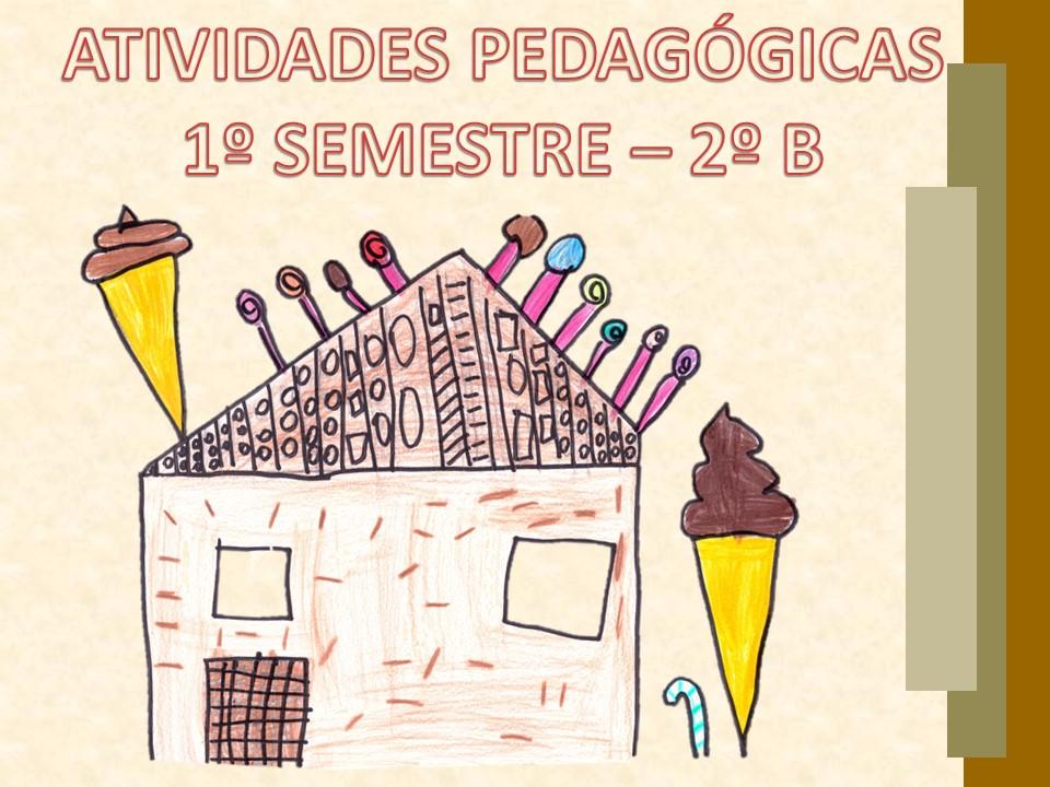 Mostra das atividades pedagógicas 1° semestre do 2° ano B.