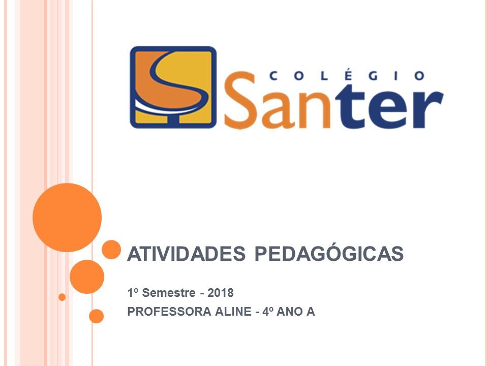 Mostra das atividades pedagógicas 1° semestre do 4° ano A.